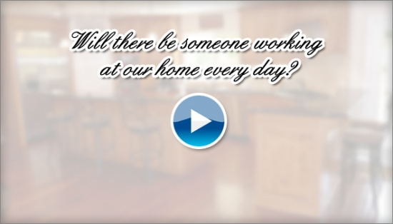 Will there be someone working at our home every day?